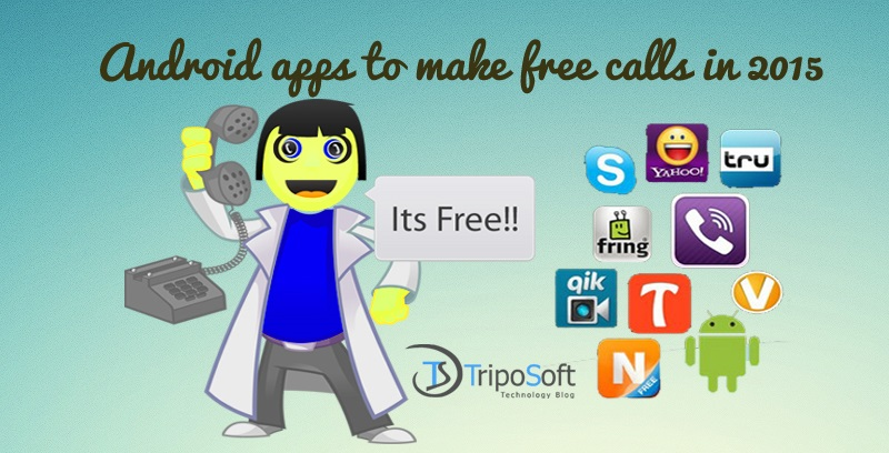 android apps to make free calls in 2015