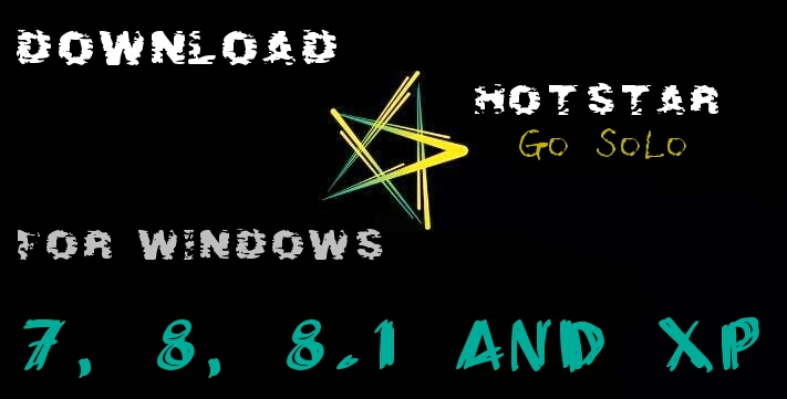 Hotstar For Windows 7, 8, 8.1 and XP
